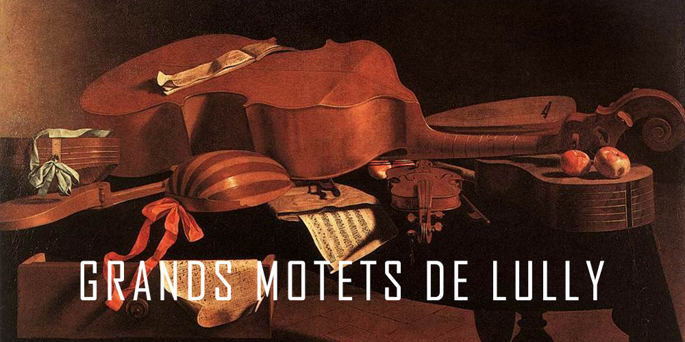 Grands Motets de Lully pour la chapelle royale